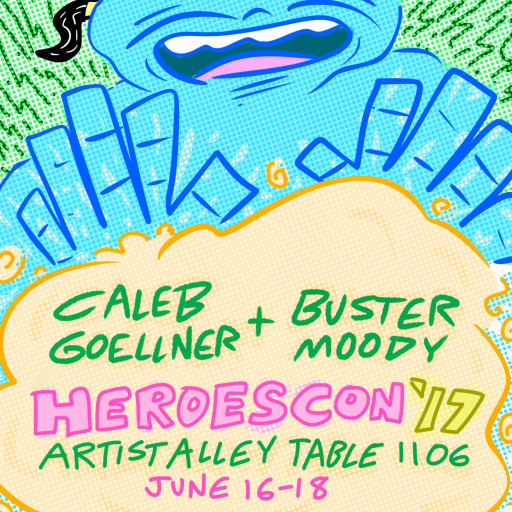HeroesCon 2017 Caleb Goellner Buster Moody